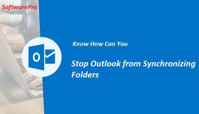 How to Stop Microsoft Outlook from Synchronizing Folders