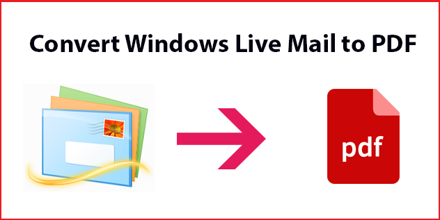 Windows Live Mail to PDF